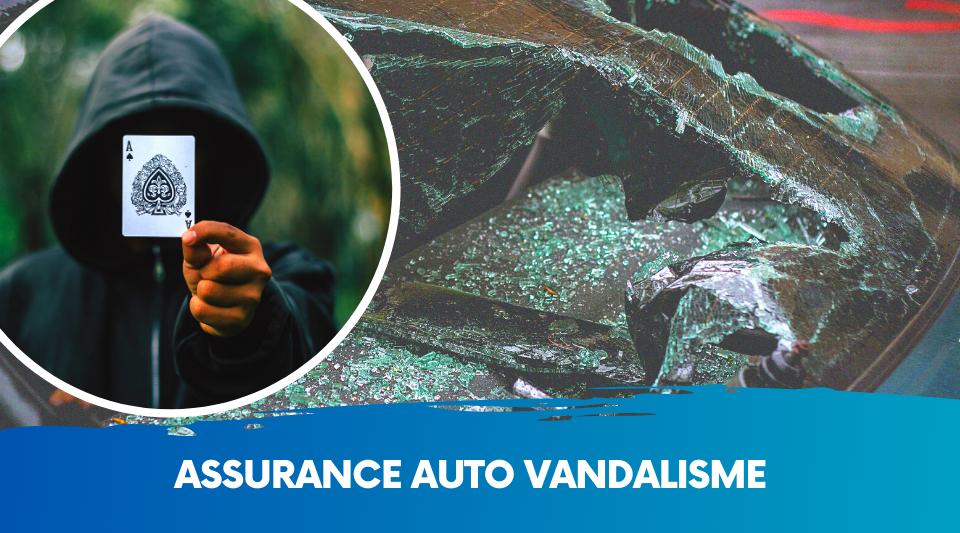 voiture assurée contre les risques de vandalisme