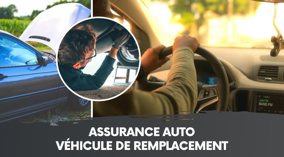 le véhicule de remplacement fourni par la garantie d'assurance